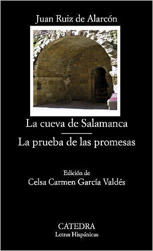 La Cueva De Salamanca; La Prueba De Las Promesas por Juan Ruiz De Alarcón