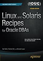 Linux and Solaris Recipes for Oracle DBAs, 2nd Edition Front Cover