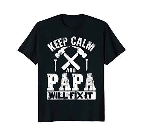 Keep Calm and Papa Will Fix It, Gift for Grandpa T-Shirt