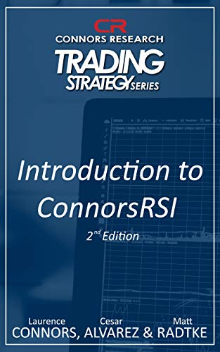 An Introduction to ConnorsRSI 2nd Edition (Connors Research Trading  Strategy Series)