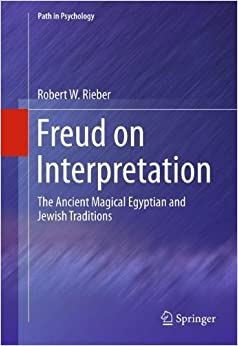 Book Freud on Interpretation: The Ancient Magical Egyptian and Jewish Traditions (Path in Psychology)