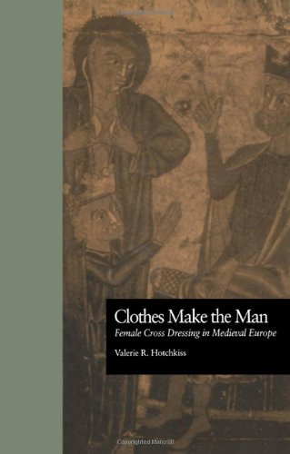 Clothes Make the Man : Female Cross Dressing in Medieval Europe (New Middle (Medieval Scribe Costume)