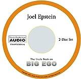 The Little Book on Big Ego - Audio Book, Joel Epstein, 0978705912