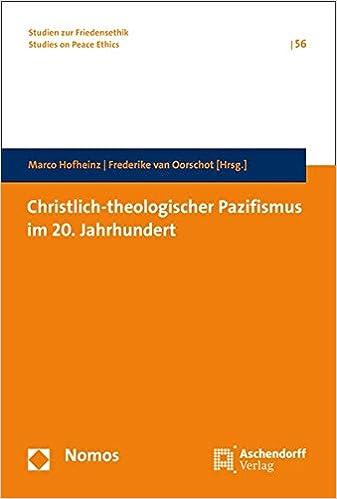 Christlich-Theologischer Pazifismus Im 20. Jahrhundert (Studien Zur Friedensethik)