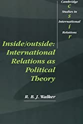 Inside/Outside: International Relations as Political Theory (Cambridge Studies in International Relations)