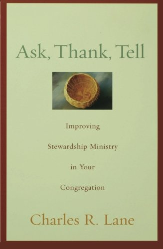 Ask, Thank, Tell: Improving Stewardship Ministry in Your Congregation [Charles R. Lane] (Tapa Blanda)