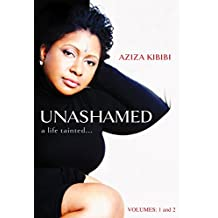 Unashamed: a life tainted...: Vol 1 & 2