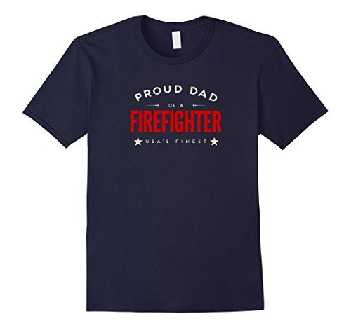 Mens Proud Dad of a Firefighter Tshirt - America's Finest  Large Navy