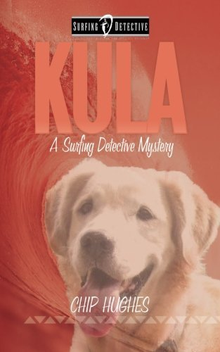(Kula: A Surfing Detective Mystery by Chip Hughes (2011-02-05))
