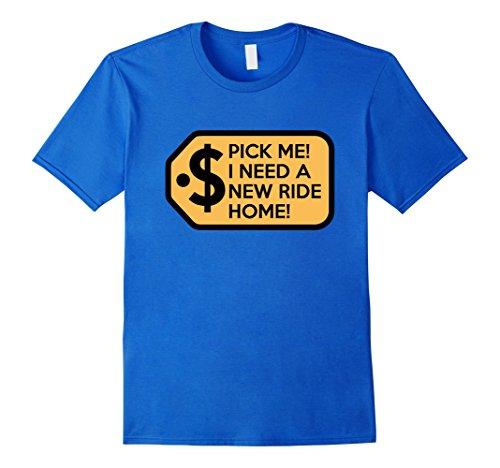 Mens Pick Me I Need a New Ride Home Game Show T-Shirts Medium Royal - Mens Show Fashion