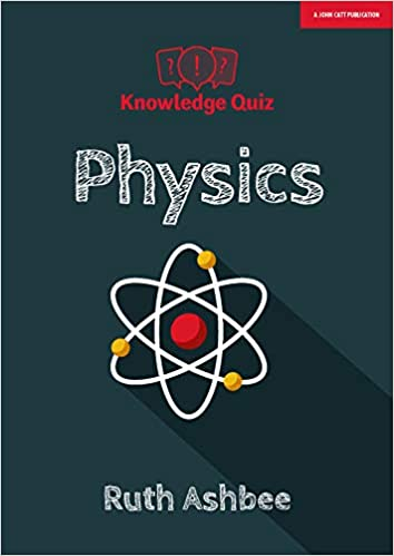 Knowledge Quiz: Physics: Amazon co uk: Ruth Ashbee: 9781912906123: Books