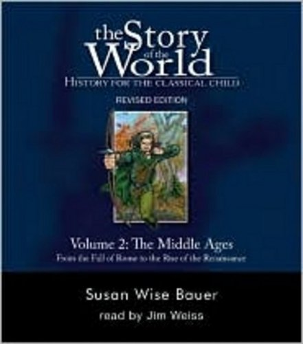 The Story of the World: History for the Classical Child, Volume 2: The Middle Ages: From the Fall of Rome to the Rise of the Renaissance, Revised Edition - Book #2 of the Story of the World