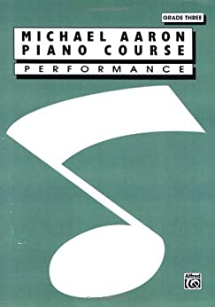 Michael Aaron Piano Course / Performance / Grade 3 by [Aaron, Michael]
