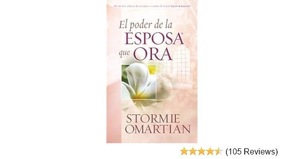 El poder de la esposa que ora (Spanish Edition) - Kindle edition by Stormie Omartian. Religion & Spirituality Kindle eBooks @ Amazon.com.