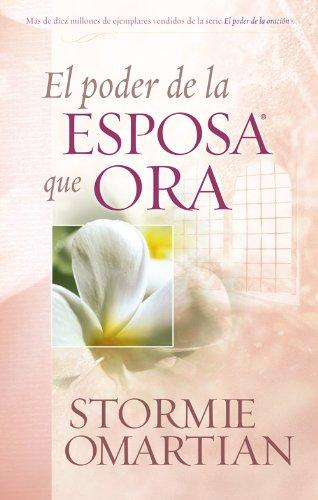 El poder de la esposa que ora (Spanish Edition) by [Omartian, Stormie