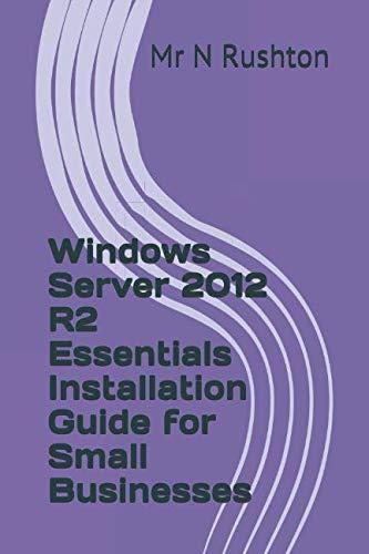 Windows Server 2012 R2 Essentials Installation Guide for Small Businesses