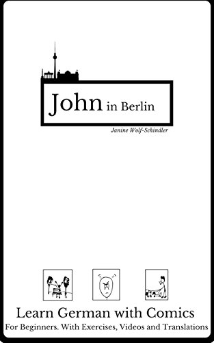 Learn German with a Comic. John in Berlin: German for Beginners (German Edition)