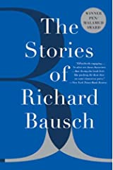 The Stories of Richard Bausch Kindle Edition