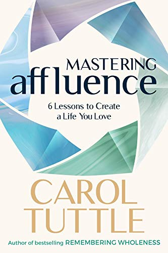 Mastering Affluence: 6 Lessons to Create a Life You Love