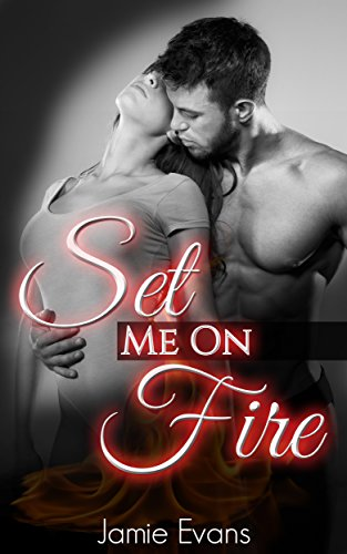 Set Me On Fire: (A Sci-Fi Romance Novel)