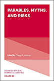 Parables, Myths and Risks (Advances in Public Interest Accounting)