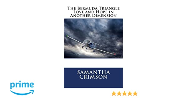 The Bermuda Triangle-Love and Hope in Another Dimension