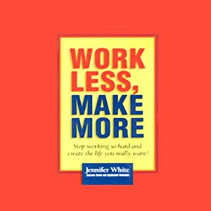 Work Less, Make More Hörbuch