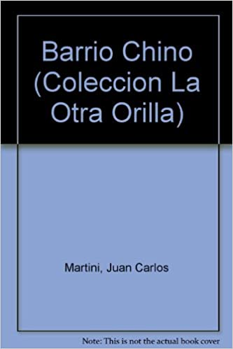 Barrio Chino (Coleccion La Otra Orilla) (Spanish Edition): Juan Carlos Martini: 9789879334232: Amazon.com: Books