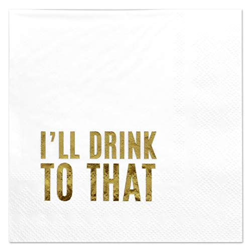 - Andaz Press I'll Drink to That, Funny Quotes Cocktail Napkins, Gold Foil, Bulk 50-Pack Count 3-Ply Disposable Fun Beverage Napkins for Birthday Party, Holiday, Christmas, New Year's Eve Bar