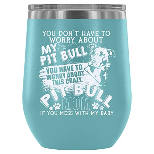 Stainless Steel Tumbler Cup with Lids for Wine, Pit Bull Mom Wine Tumbler, Cute Pit Bull Vacuum Insulated Wine Tumbler (Wine Tumbler 12Oz - Light Blue) ()