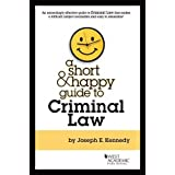 A Short & Happy Guide to Criminal Law (Short & Happy Guides)