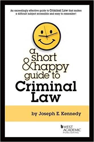 A Short U0026 Happy Guide To Criminal Law (Short U0026 Happy Guides) 1st Edition