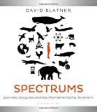 Spectrums: Our Mind-boggling Universe from Infinitesimal to Infinity