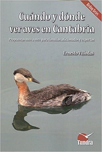 Cuándo y dónde ver aves en Cantabria: Amazon.es: Ernesto ...