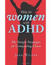 Help for Women with ADHD: My Simple Strategies for Conquering Chaos