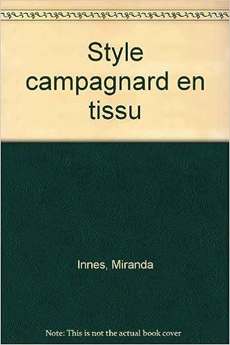 Livres STYLE CAMPAGNARD EN TISSU . REALISATIONS FACILES pdf