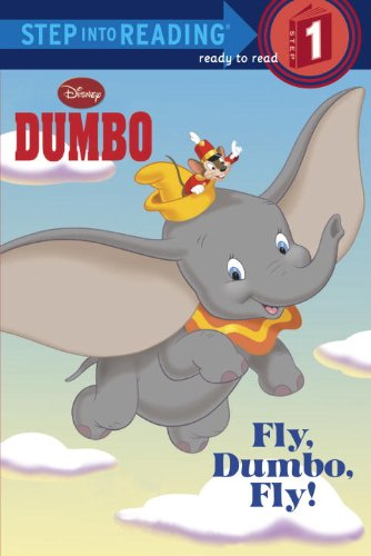 Fly, Dumbo, Fly! (Step-Into-Reading, Step 1)