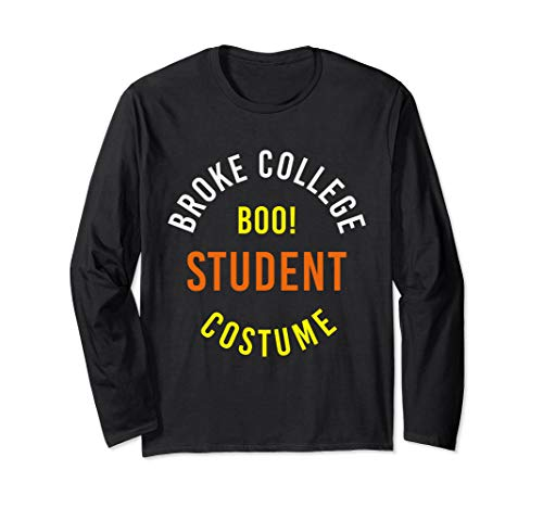 Funny College Halloween Costumes 2019 For Men (Halloween 2019 Broke College Student Costume Funny Long Sleeve)