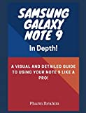 Samsung Galaxy Note 9 In Depth!: A Visual and