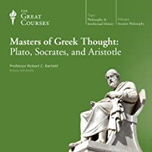 Masters of Greek Thought: Plato, Socrates, and Aristotle Lecture by  The Great Courses Narrated by Professor Robert C. Bartlett
