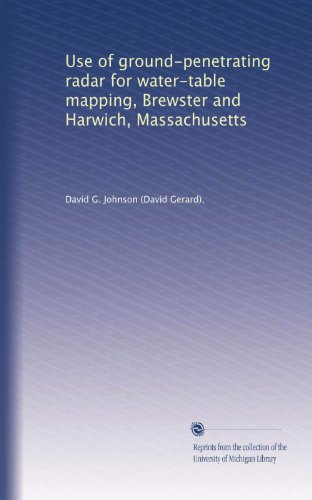 Use of ground-penetrating radar for water-table mapping, Brewster and Harwich, Massachusetts