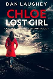 Chloe - Lost Girl (Carl Sant Murder Mysteries Book 1)