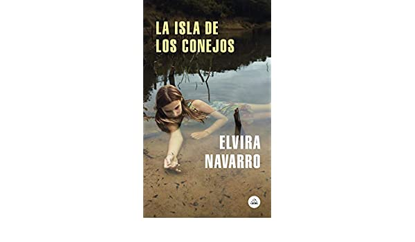 Amazon.com: La isla de los conejos (Spanish Edition) eBook: Elvira Navarro: Kindle Store