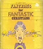 Fantasies for Fantastic Christians, Hubert Beck, 0570037549