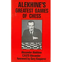 Alekhine's Greatest Games of Chess