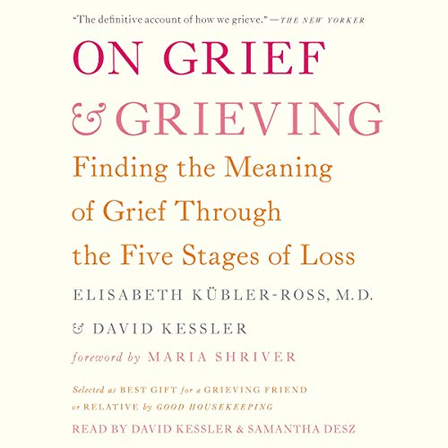 Pdf Self-Help On Grief and Grieving: Finding the Meaning of Grief Through the Five Stages of Loss