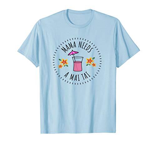 Mama Needs a Mai Tai Shirt Pink Tropical Drink Tiki Luau Tee
