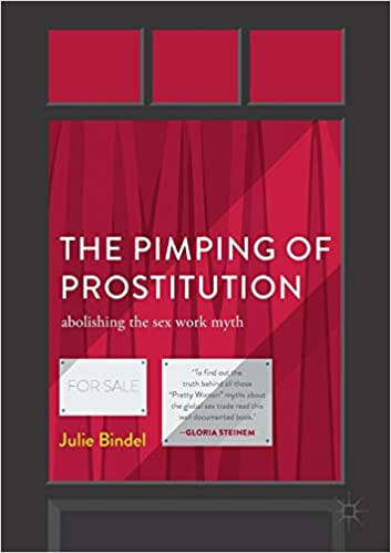 The Pimping of Prostitution: Abolishing the Sex Work Myth: Amazon.es: Julie Bindel: Libros en idiomas extranjeros