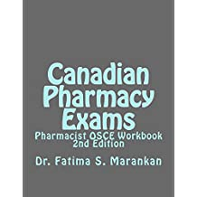 Canadian Pharmacy Exams - Pharmacist OSCE Workbook, 2nd Edition 2018: Pharmacist OSCE Workbook