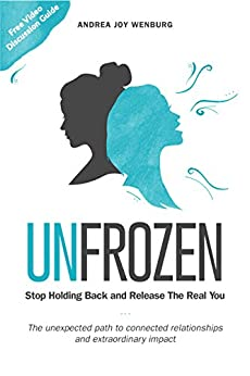 Unfrozen: Stop Holding Back and Release the Real You by [Wenburg, Andrea Joy]